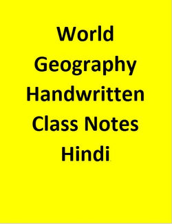 World Geography Handwritten Class Notes - Hindi