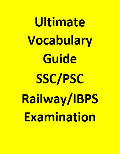Ultimate Vocabulary Guide - SSC/PSC/Railway/IBPS Examination