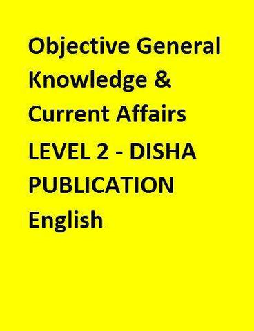 Objective General Knowledge & Current Affairs- LEVEL 2 - DISHA PUBLICATION - English