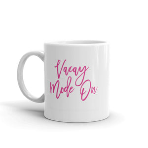 'Vacay Mode On' Mug