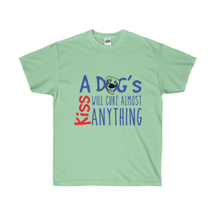 A Dogs Kiss Will Cure Almost Anything T-Shirt