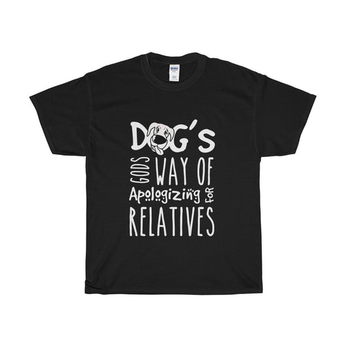 Funny Men's Black T-shirt Dogs Gods was of apologizing For Relatives""
