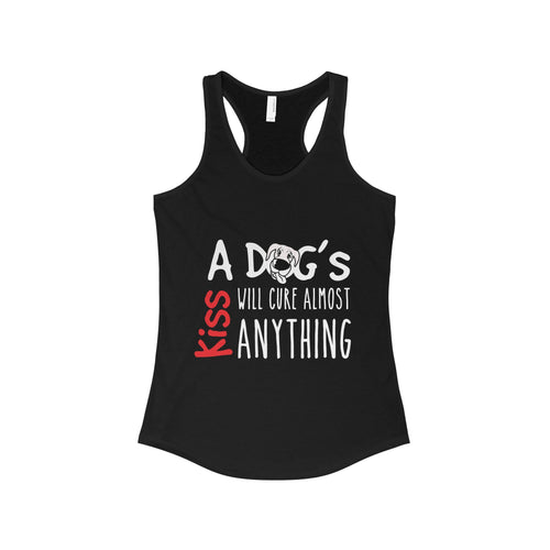 A Dogs Kiss Will Cure Almost Anything Racerback Tank Top
