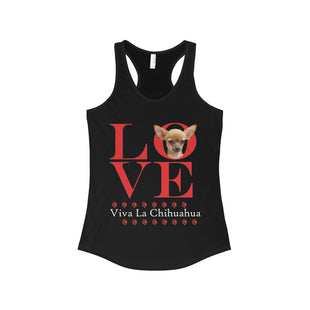 Love Viva La Chihuahua The Ideal Racerback Tank