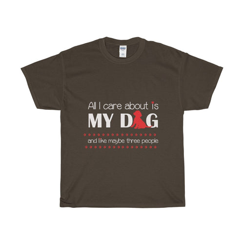 Funny Brown Men's T-shirt All I Care About is My Dog And Like Three People
