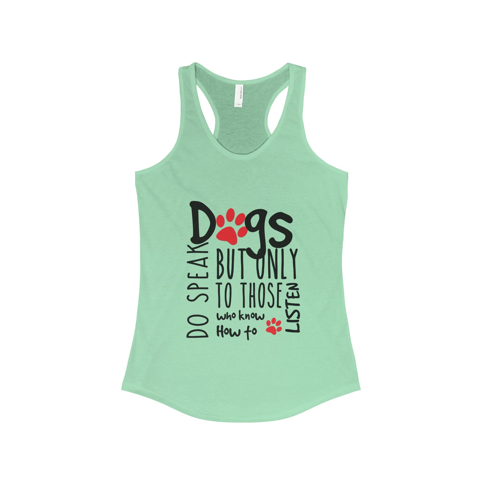 Dogs Do Speak But Only To Those Who Know How To Listen   Womans Tank Top