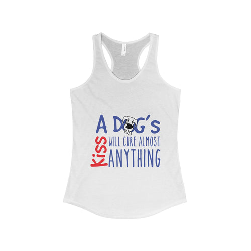 A Dogs Kiss Will Cure Almost Anything Tank Top