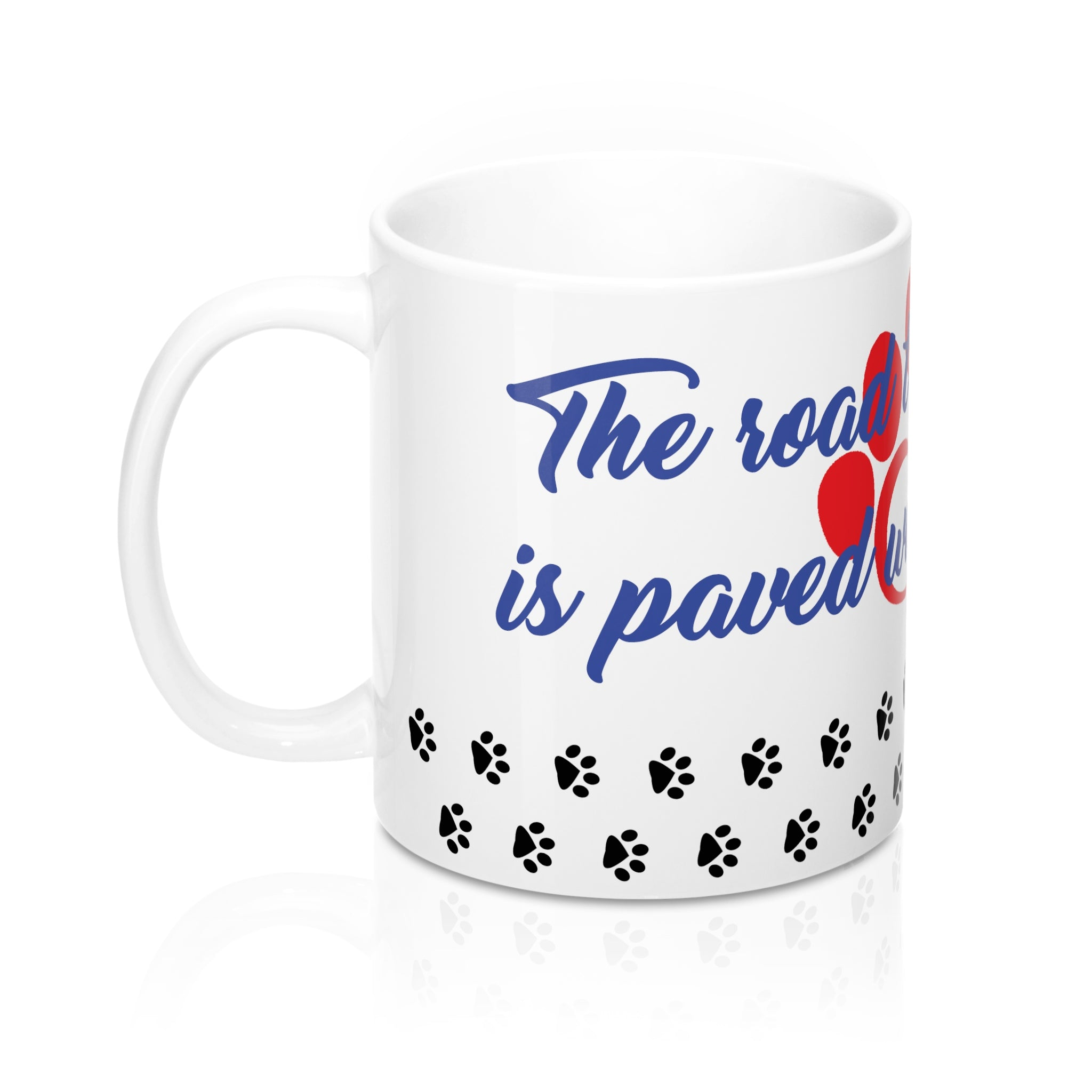 Right Side White Coffee Mug with the road to my heart is oaved with paw prints