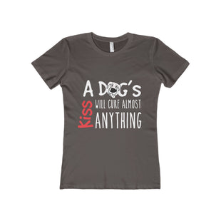 """A Dogs Kiss Will Cure Almost Anything"" - Woman's T-Shirt"