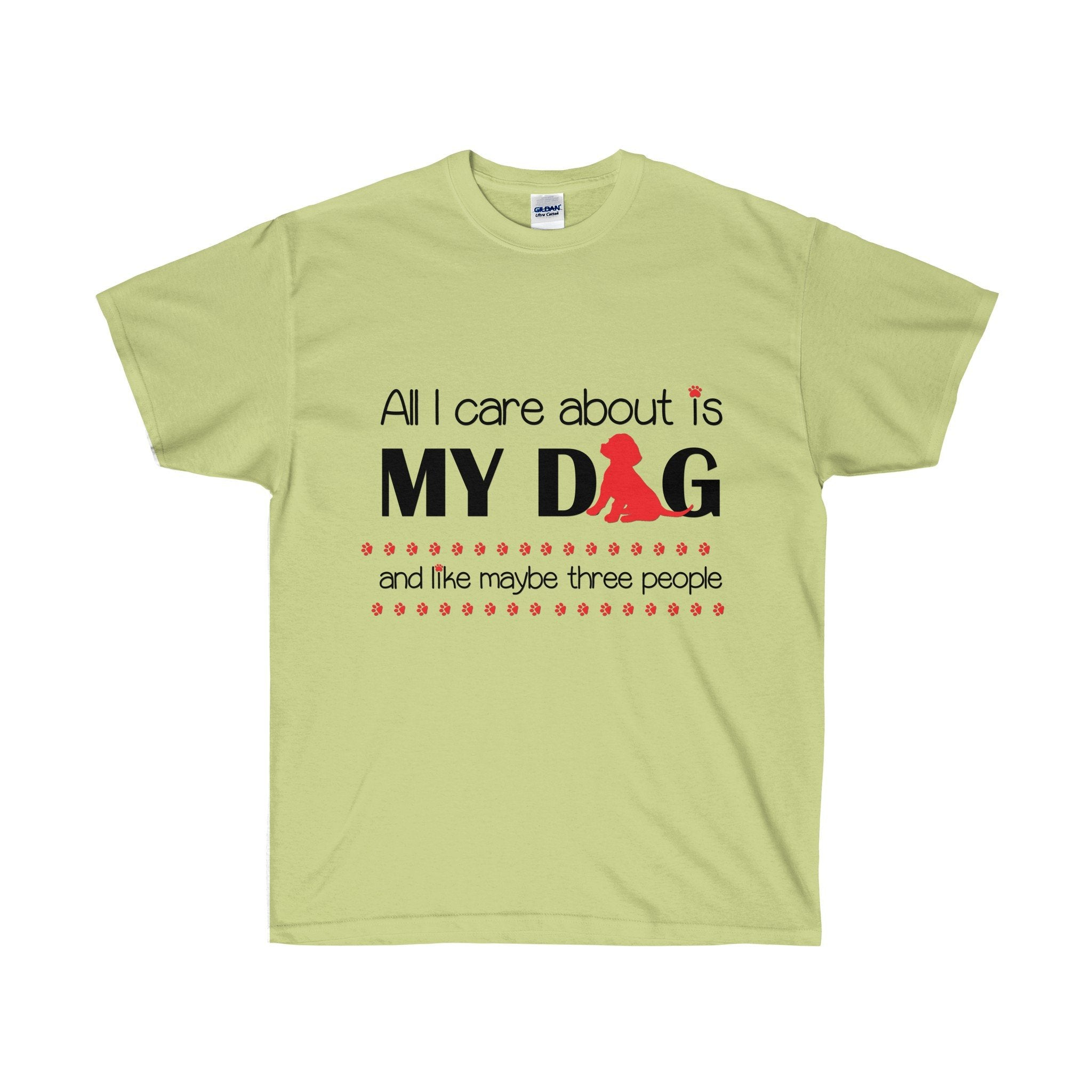All I care about is my dog and like maybe three people Mens T-Shirt