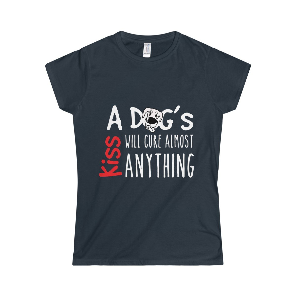 Funny Women's Navy Blue t-shirt with reading A Dog's Kiss Will Cure Almoast Anything