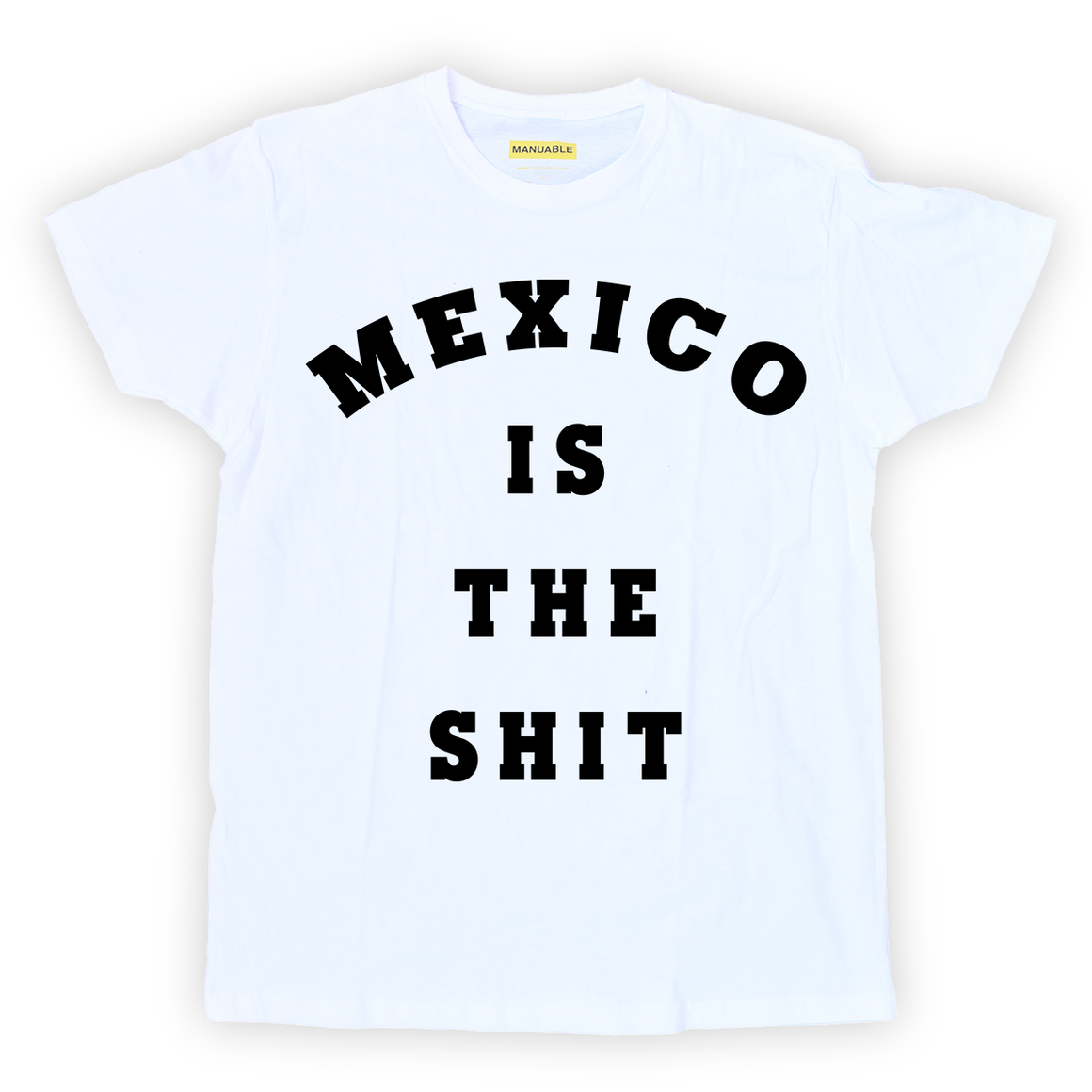 Playera Mexico Is The Sh*t - Guy