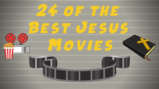 The 24 Best Jesus Movies!