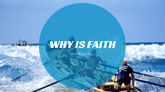 Why is faith important?