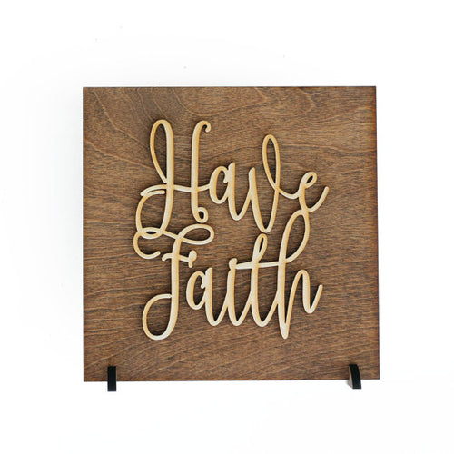 Have Faith Wood Sign Religious Quotes Sozo House