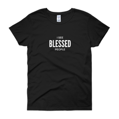 Women's short sleeve t-shirt: I see Blessed people
