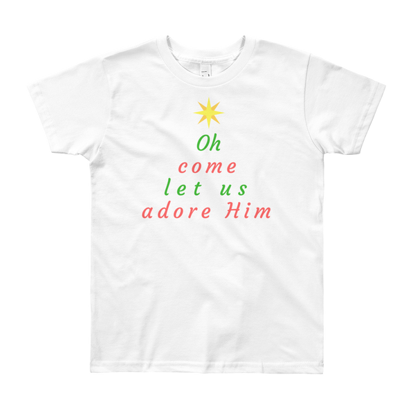"Youth Short Sleeve T-Shirt: ""Oh Come Let Us Adore Him"""