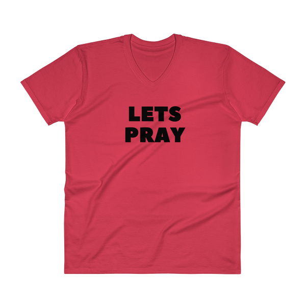 V-Neck T-Shirt: Lets Pray