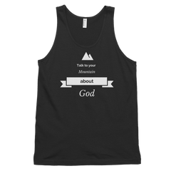 Classic tank top: Talk to your mountain about God