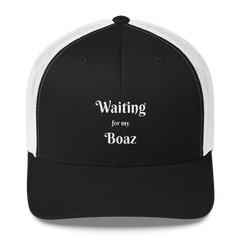 Trucker Cap: Waiting for my Boaz