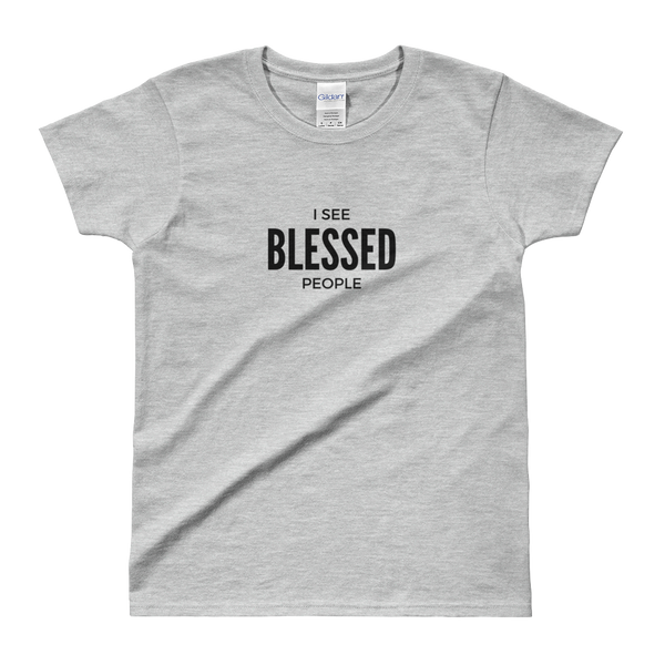 Ladies' T-shirt: I see Blessed people