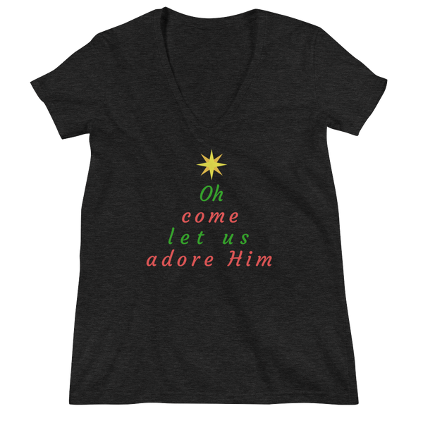 "Women's Fashion Deep V-neck Tee: ""Oh Come Let Us Adore Him"""