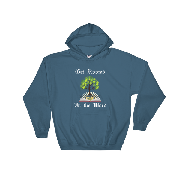 "Hooded Sweatshirt: ""Get Rooted in the Word"""