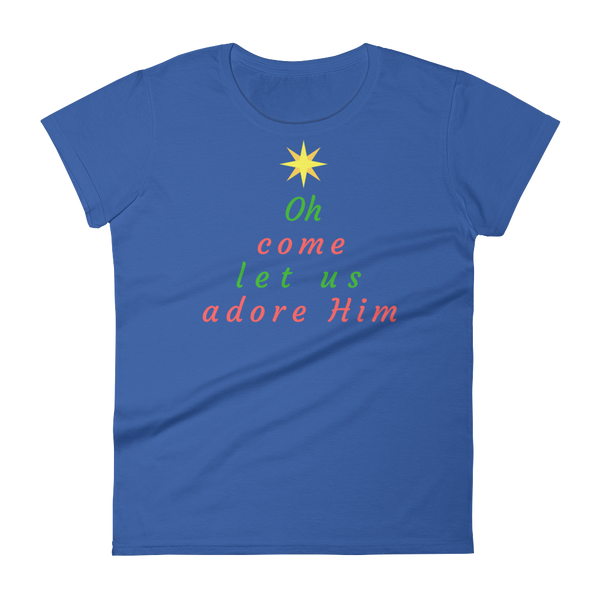 "Women's short sleeve t-shirt: ""Oh Come Let Us Adore Him"""