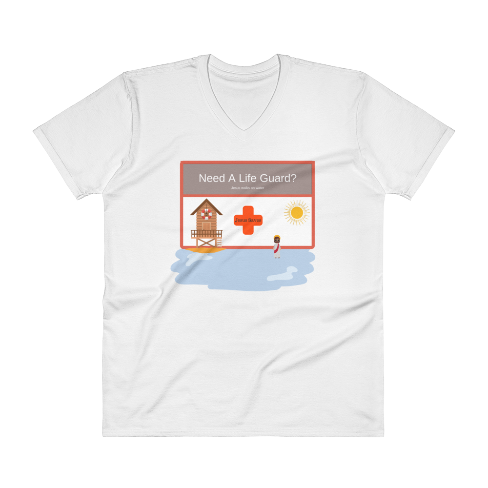 "V-Neck T-Shirt ""Need a Life Guard?"