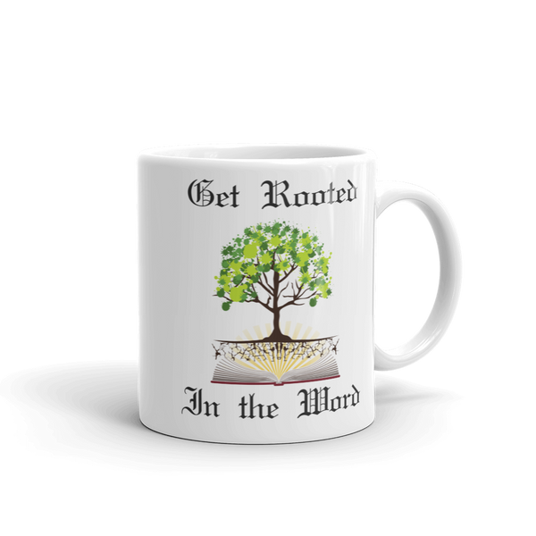 "Mug: ""Get rooted in the Word"