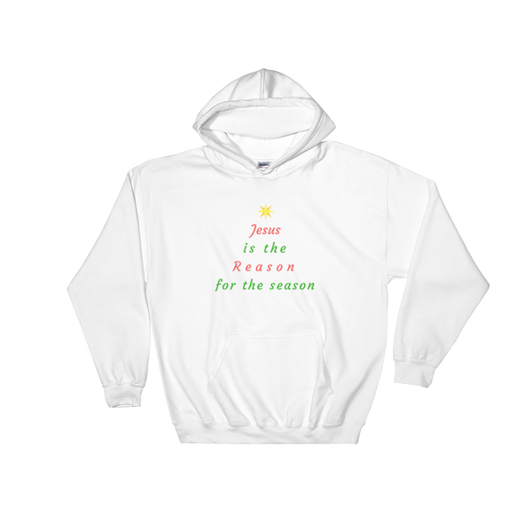 "Hooded Sweatshirt: ""Jesus is the Reason for the Season"""