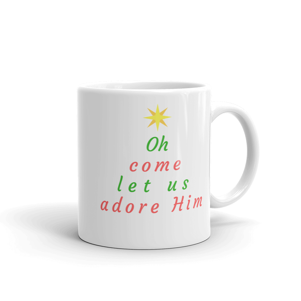 "Mug: ""Oh Come Let us Adore Him"""
