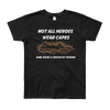 "Youth Short Sleeve T-Shirt ""NOT ALL HEROES WEAR CAPES"""
