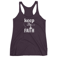 Women's Racerback Tank: keep the Faith