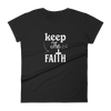 Women's short sleeve t-shirt: keep the Faith