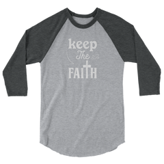 3/4 sleeve raglan shirt: keep the Faith