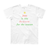 "Youth Short Sleeve T-Shirt: ""Jesus is the Reason for the Season"""