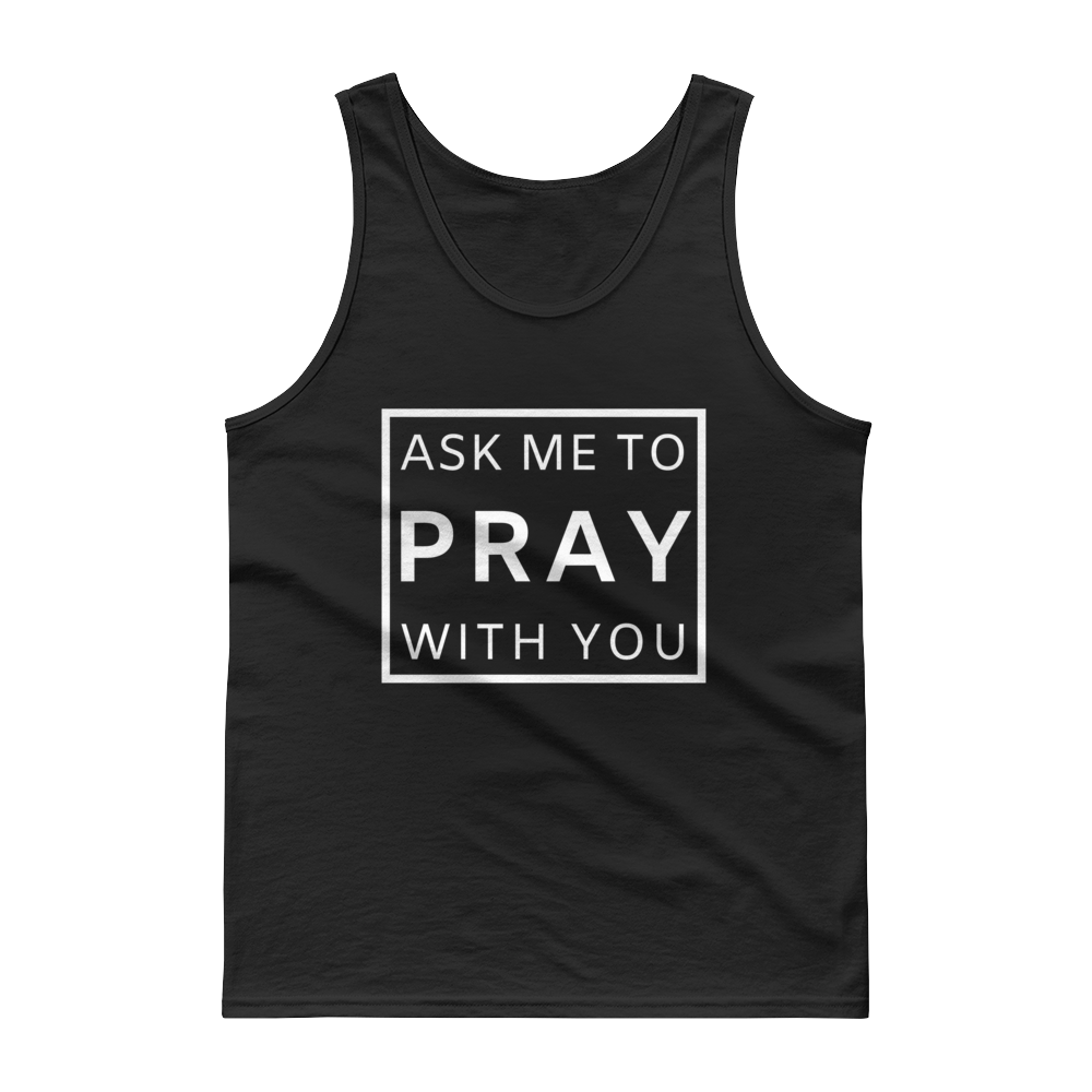 "Tank top: ""Ask Me To Pray With You"""