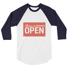3/4 sleeve raglan shirt: Come in Heaven's Open