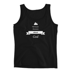 Ladies' Tank: Talk to your mountain about God