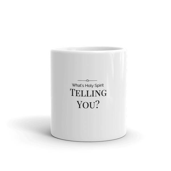 "Mug ""Whats Holy Spirit Telling You?"""