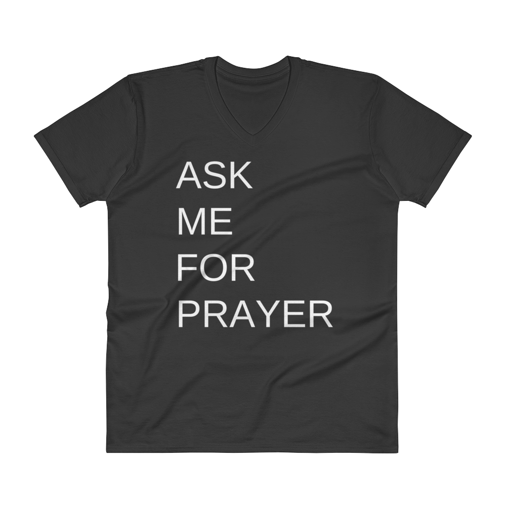 "V-Neck T-Shirt: ""ASK ME FOR PRAYER"""