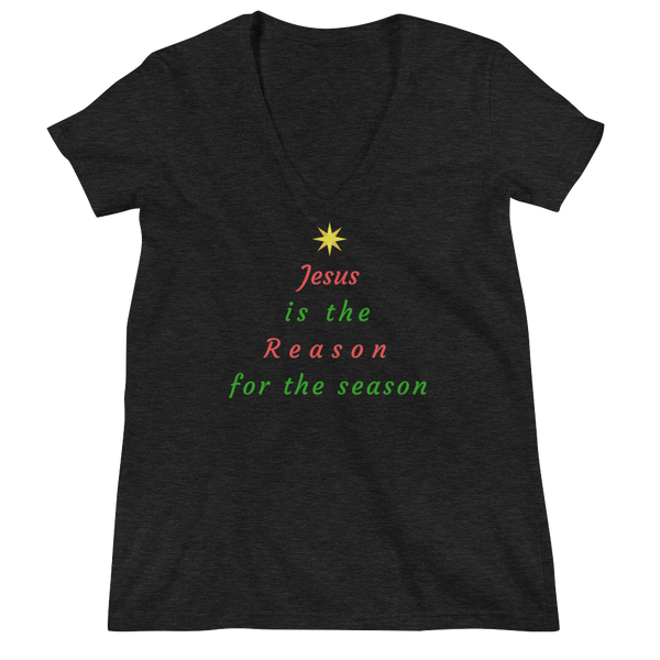 "Women's Fashion Deep V-neck Tee: ""Jesus is the Reason for the Season"""
