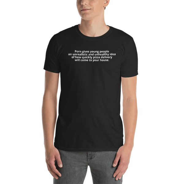 """Porn gives young people ..."" T-Shirt"