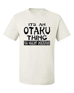 It's An Otaku Thing Shirt anime-store