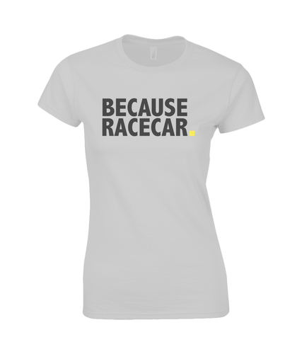 Because Racecar. (Women's)