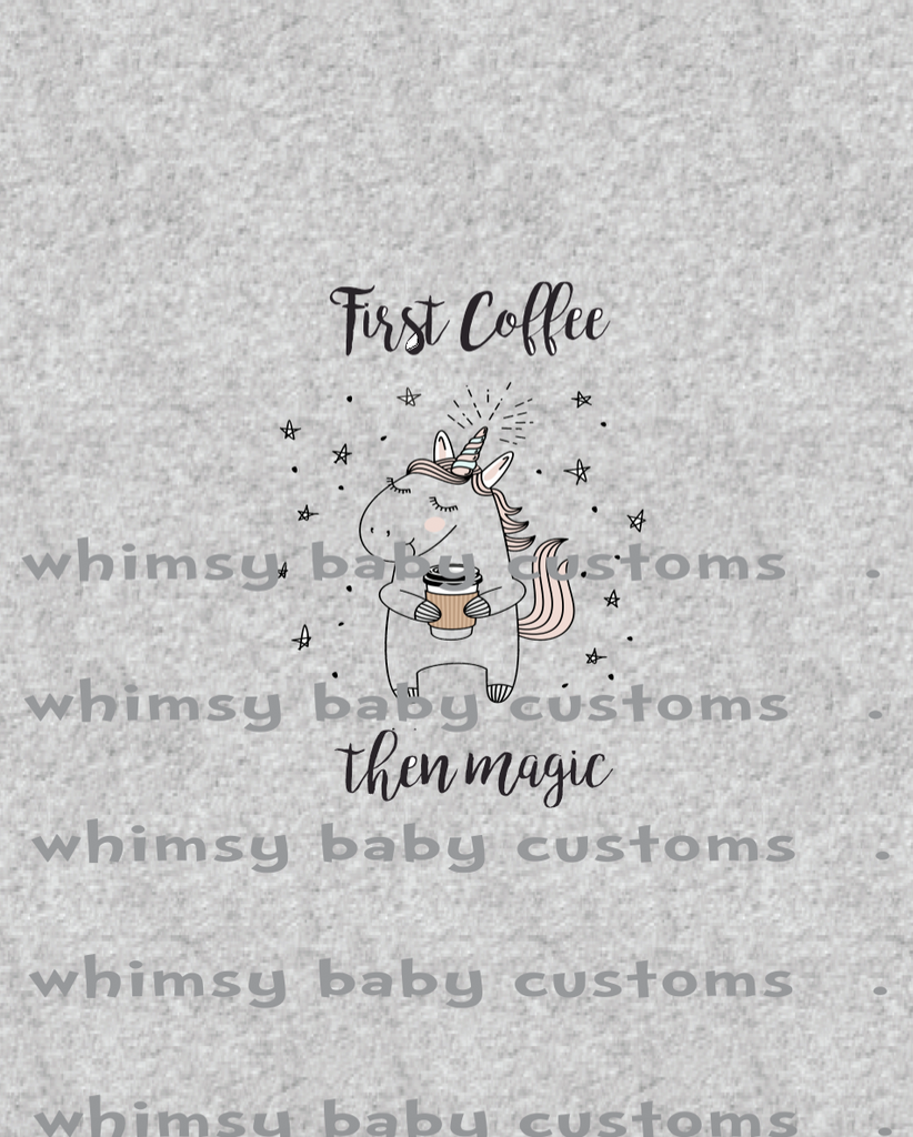 International - First Coffee, Then Magic Unicorn on Heather Adult / Romper Panel