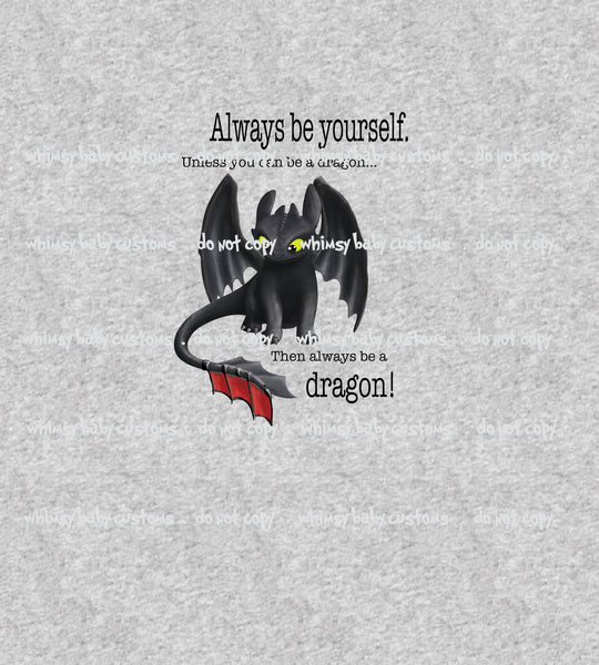March Preorder - Adult/Romper Panel Toothless Always be yourself on Heather Grey