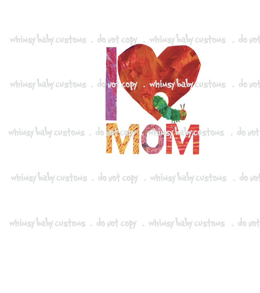 893 Hungry Caterpillar I Love Mom Child Panel