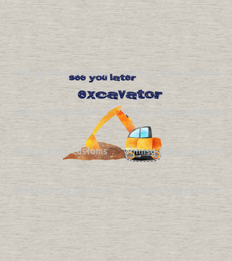 International  - Child Panel See you Later Excavator on FAUX Oatmeal sweater knit